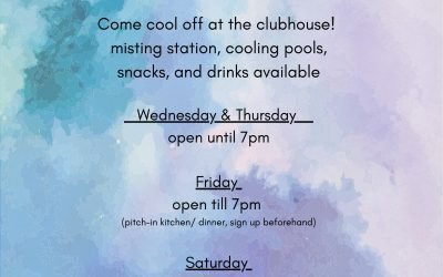 Clubhouse EXTENDED HOURS for heat wave!
